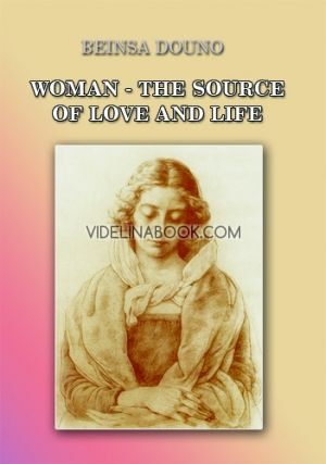 Woman - the Source of Love and Life
