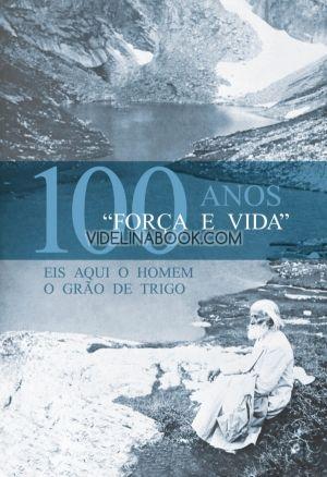 Forca e vida – 100 anos (португалски език)