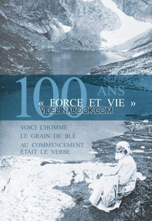 Force et vie – 100 ans (френски език)