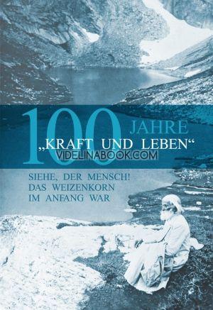 Kraft und leben – 100 jahre (немски език)