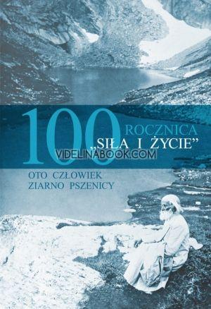 Sila i zicie – 100 rocznica (полски език)
