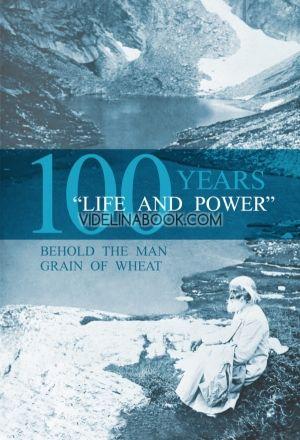 Life and power – 100 years (английски език)