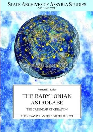 The Babylonian Astrolabe: The Calendar of Creation